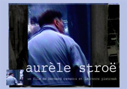 Aurèle STROE film de Bernard Cavanna et Laurence Pietrzak (2002)