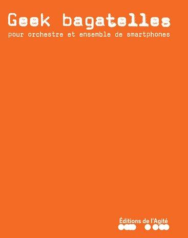 GEEK BAGATELLES pour orchestre Abbeville - 03 février 2017