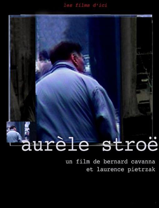 Aurèle Stroë - Bucarest Projection du film de Bernard Cavanna et Laurence Pietrzak (2002)